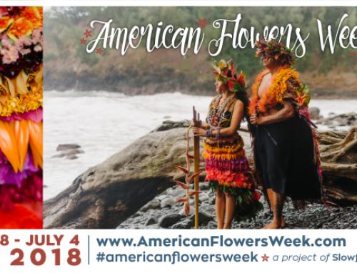 Celebrate American Flowers Week 2018!