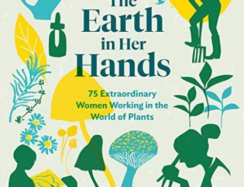 Book Recommendation- The Earth in Her Hands: 75 Extraordinary Women Working in the World of Plants